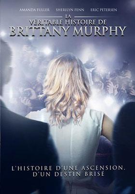 La Véritable histoire de Brittany Murphy
